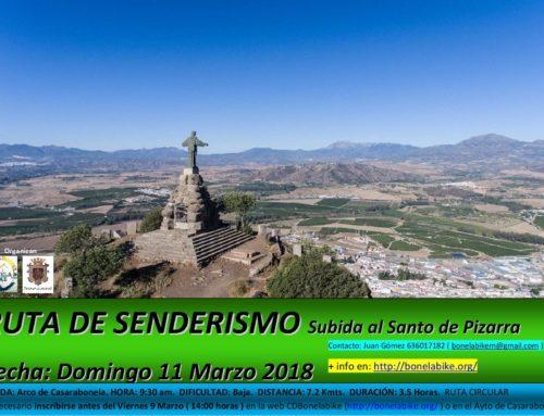 Ruta de Senderismo. Ruta al Santo de Pizarra. Área recreativa Raja Ancha – El Santo. Fecha: Domingo 11 Marzo 2018